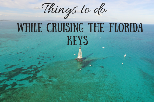 Things to do while cruising the Florida Keys